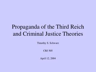 Propaganda of the Third Reich and Criminal Justice Theories