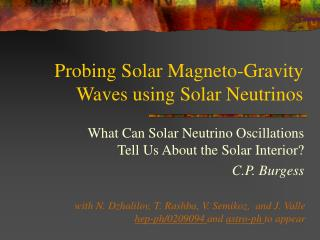 Probing Solar Magneto-Gravity Waves using Solar Neutrinos