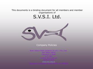 This documents is a binding document for all members and member organisations of S.V.S.I. Ltd.