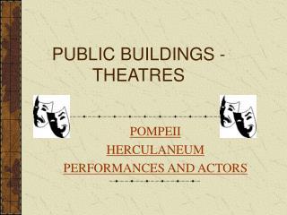 PUBLIC BUILDINGS - THEATRES