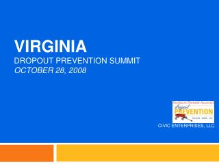 VIRGINIA  DROPOUT PREVENTION SUMMIT OCTOBER 28, 2008
