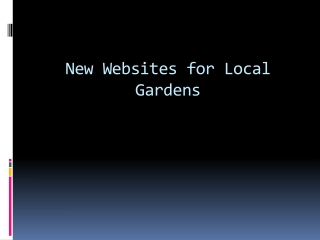 New Websites for Local Gardens