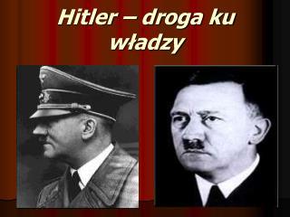Hitler   droga ku wladzy