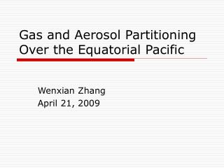 Gas and Aerosol Partitioning Over the Equatorial Pacific