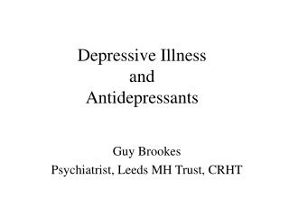 Depressive Illness and Antidepressants