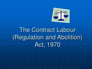 The Contract Labour Regulation and Abolition  Act, 1970