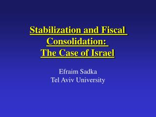 Stabilization and Fiscal Consolidation:  The Case of Israel