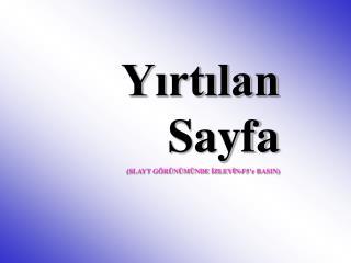 Yirtilan Sayfa SLAYT G R N M NDE IZLEYIN-F5 e BASIN