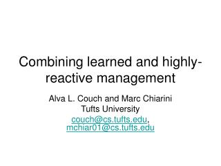 Combining learned and highly-reactive management
