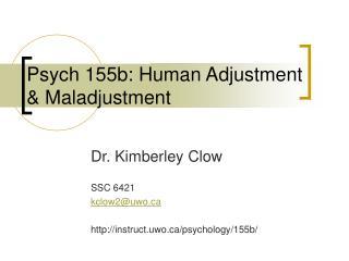Psych 155b: Human Adjustment  Maladjustment