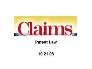 Patent Law  10.21.08
