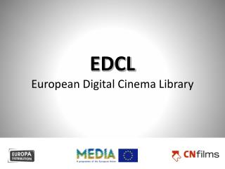 EDCL European Digital Cinema Library
