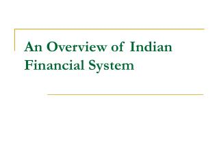 An Overview of Indian Financial System