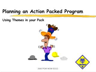 Planning an Action Packed Program   Using Themes in your Pack