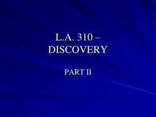 L.A. 310    DISCOVERY