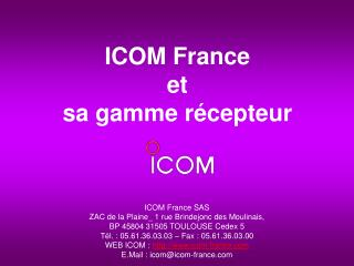 ICOM France et  sa gamme r cepteur