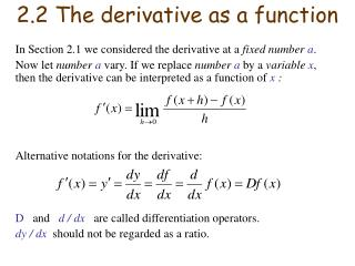 In Section 2.1 we considered the derivative at a fixed number a. Now let number a vary. If we replace number a by a vari