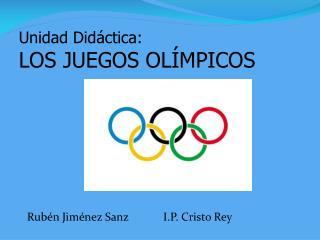 Unidad Did ctica: LOS JUEGOS OL MPICOS