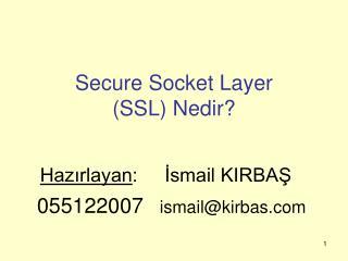 Hazirlayan:     Ismail KIRBAS  055122007  ismailkirbas