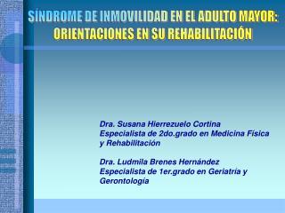 Dra. Susana Hierrezuelo Cortina Especialista de 2do.grado en Medicina F sica  y Rehabilitaci n  Dra. Ludmila Brenes Hern
