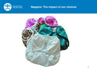 Most babies use disposable nappies  A new-born needs about 8 nappies a day  On average a baby needs at least 5 clean nap