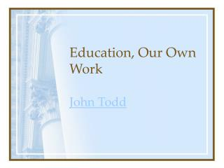 Education, Our Own Work