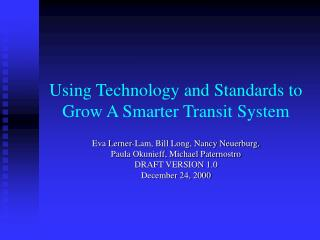 Using Technology and Standards to Grow A Smarter Transit System