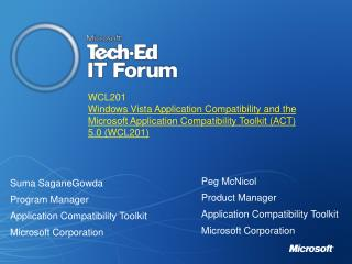 WCL201 Windows Vista Application Compatibility and the Microsoft Application Compatibility Toolkit ACT 5.0 WCL201