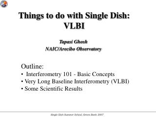 Things to do with Single Dish: VLBI