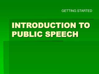 INTRODUCTION TO PUBLIC SPEECH