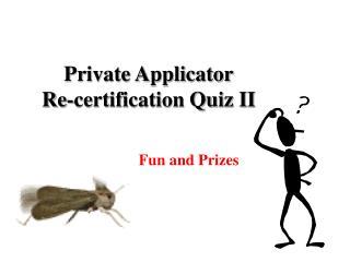 Private Applicator Re-certification Quiz II