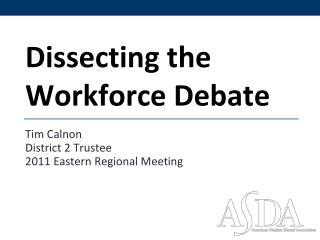 Dissecting the Workforce Debate