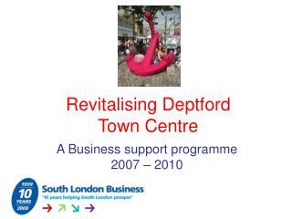 Revitalising Deptford  Town Centre