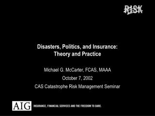 Disasters, Politics, and Insurance: Theory and Practice