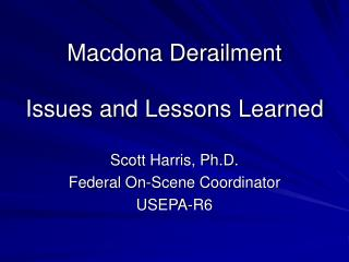 Macdona Derailment  Issues and Lessons Learned