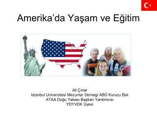 Amerika da Yasam ve Egitim