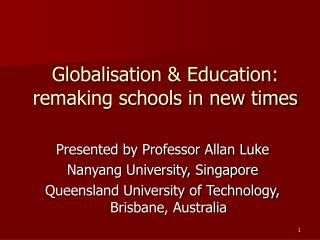 Globalisation  Education: remaking schools in new times