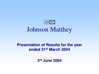 Presentation of Results for the year ended 31st March 2004   3rd June 2004