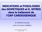 INDICATIONS et POSOLOGIES des DIURETIQUES et D. NITRES dans le traitement de l OAP CARDIOGENIQUE