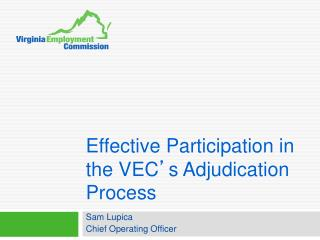Effective Participation in the VEC s Adjudication Process