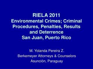 RIELA 2011 Environmental Crimes; Criminal Procedures, Penalties, Results and Deterrence San Juan, Puerto Rico