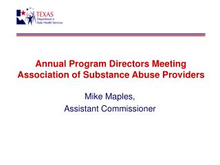 Annual Program Directors Meeting Association of Substance Abuse Providers