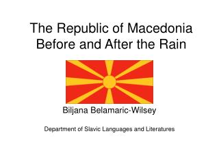 The Republic of Macedonia Before and After the Rain