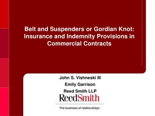 Belt and Suspenders or Gordian Knot: Insurance and Indemnity Provisions in Commercial Contracts