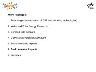 Work Packages:  1. Technologies combination of CSP and desalting technologies  2. Water and Solar Energy Resources   3.