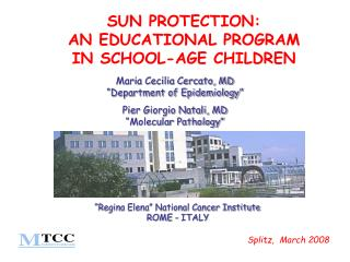 SUN PROTECTION:  AN EDUCATIONAL PROGRAM  IN SCHOOL-AGE CHILDREN