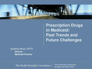 Prescription Drugs in Medicaid:  Past Trends and Future Challenges