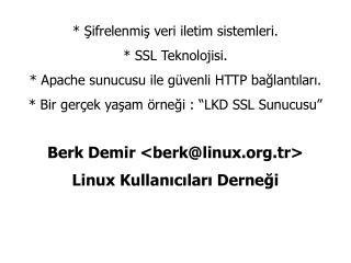 Sifrelenmis veri iletim sistemleri.  SSL Teknolojisi.  Apache sunucusu ile g venli HTTP baglantilari.  Bir ger ek yasam