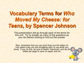 who moved my cheese by johnsonspencer m d essay Management analysis of who moved my cheese abstract this paper is an analysis of the book, who moved my cheese by author dr spencer johnson i will be.