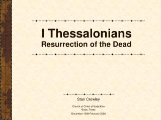 Resurrection of the DeadLesson 1: Introduction  OverviewLesson 2: Resounding of the Gospel 1:1-3:13Lesson 3: Response to